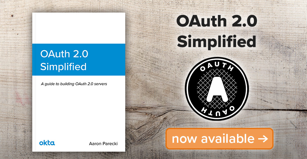OAuth 2 Simplified • Aaron Parecki