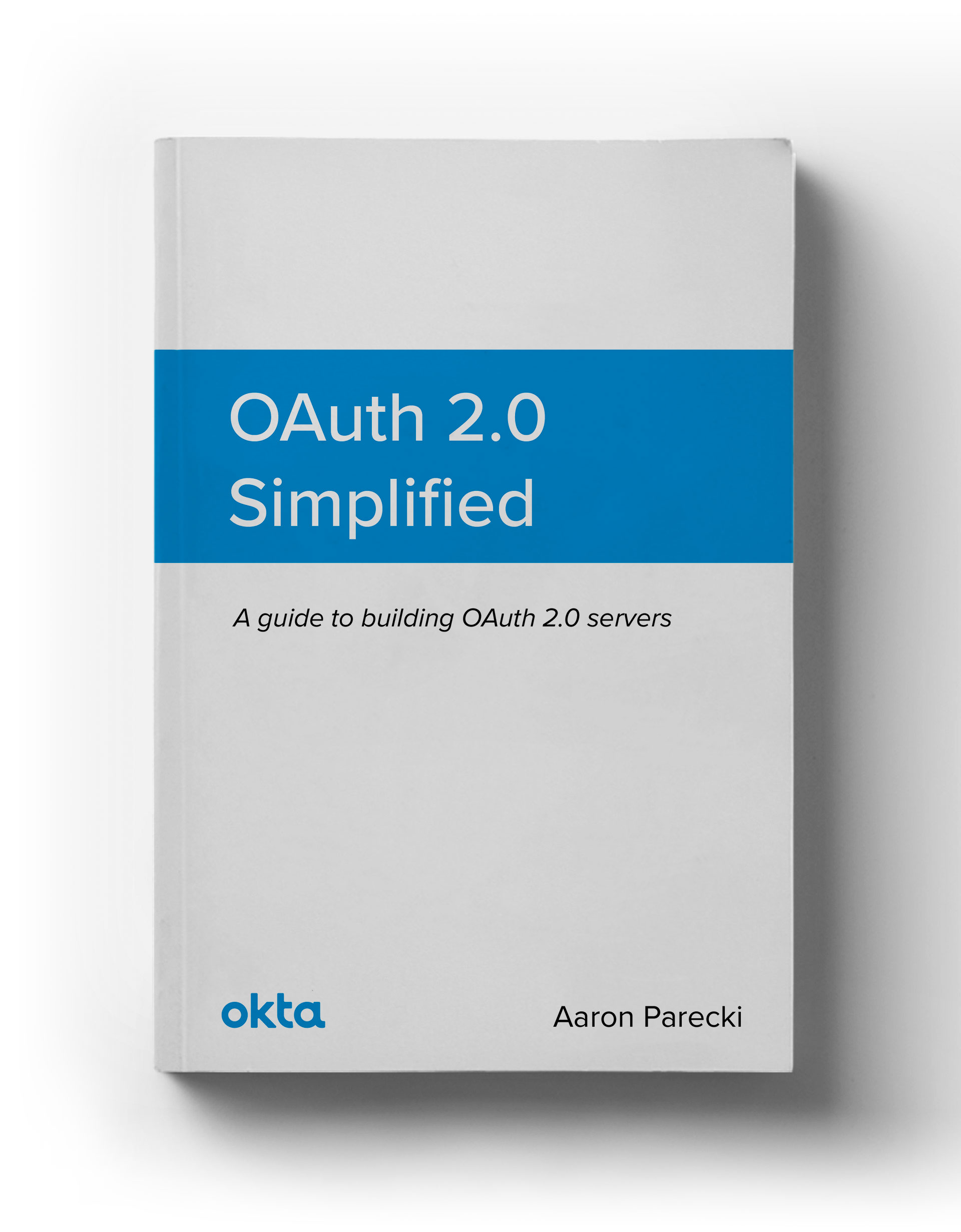 OAuth 2 0 Simplified - A guide to building OAuth 2 0 servers